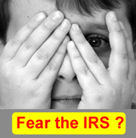 Do You Live in FEAR of the IRS?